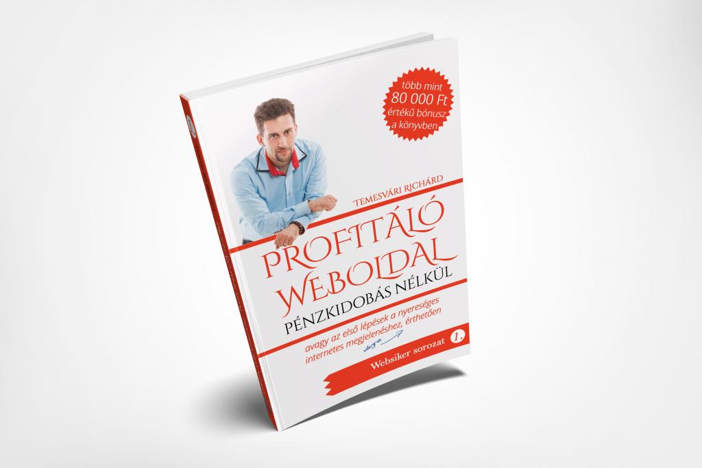 Profitáló Weboldal pénzkidobás nélkül könyv Temesvári Richárd