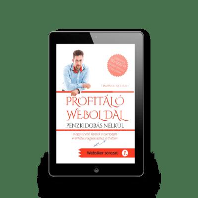 Profitáló Weboldal pénzkidobáés nélkül e-book